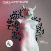 Eunuchs and Nymphomaniacs Audiobook, by Anonymous