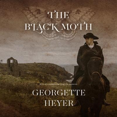 The Black Moth Audiobook, by Georgette Heyer