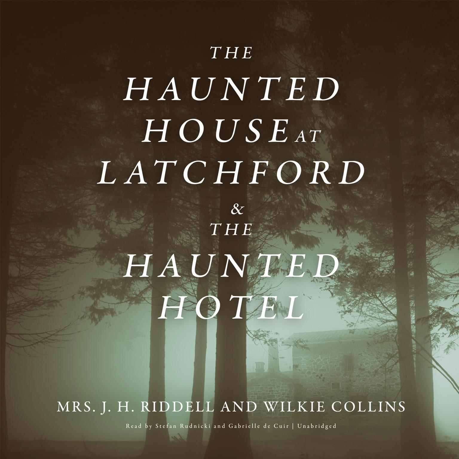 The Haunted House at Latchford & The Haunted Hotel Audiobook, by J. H. Riddell