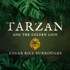 Tarzan and the Golden Lion Audiobook, by Edgar Rice Burroughs