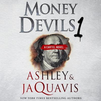 Money Devils 1: A Cartel Novel Audiobook, by Ashley & JaQuavis