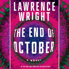 The End of October: A novel Audiobook, by Lawrence Wright