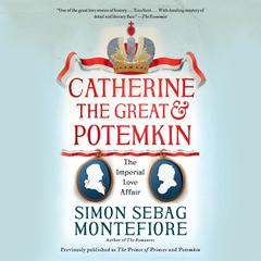 Catherine the Great & Potemkin: The Imperial Love Affair Audiobook, by Simon Sebag Montefiore