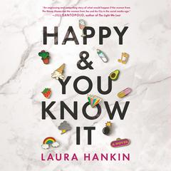 Happy and You Know It Audiobook, by Laura Hankin
