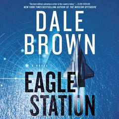 Eagle Station: A Novel Audiobook, by Dale Brown