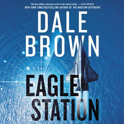 Eagle Station: A Novel Audiobook, by Dale Brown