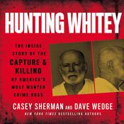 Hunting Whitey: The Inside Story of the Capture & Killing of America's Most Wanted Crime Boss Audiobook, by Casey Sherman