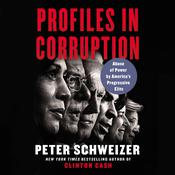 Profiles in Corruption: Abuse of Power by America's Progressive Elite Audiobook, by Peter Schweizer