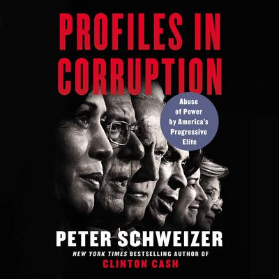 Profiles in Corruption: Abuse of Power by America's Progressive Elite Audiobook, by