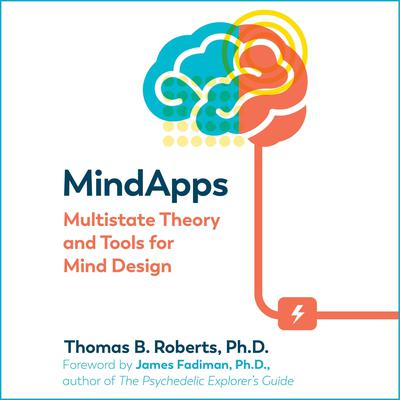 Mindapps: Multistate Theory and Tools for Mind Design Audiobook, by Thomas B. Roberts