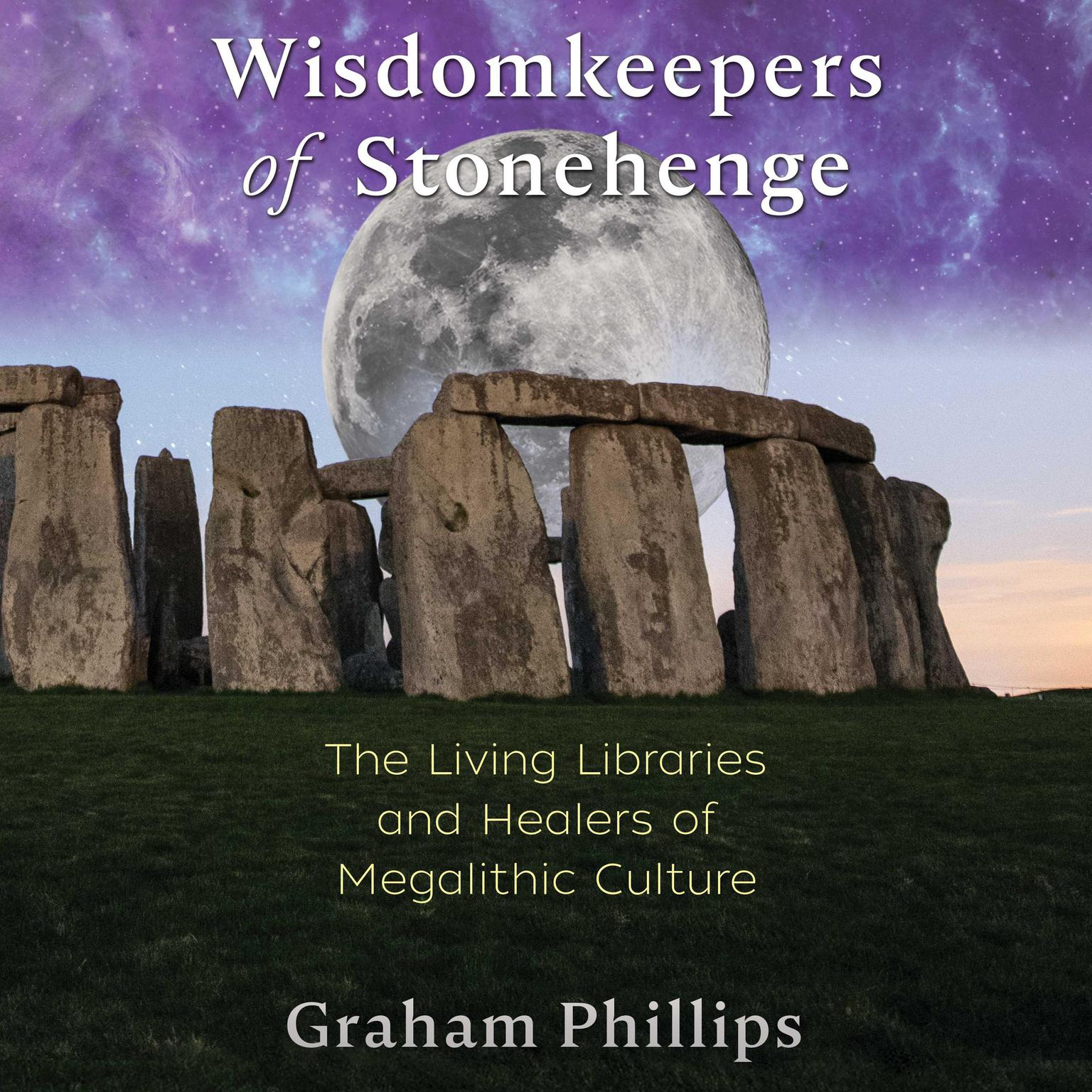 Printable Wisdomkeepers of Stonehenge: The Living Libraries and Healers of Megalithic Culture Audiobook Cover Art