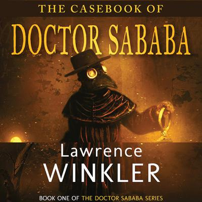 The Casebook of Doctor Sababa Audiobook, by Lawrence Winkler