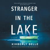 Stranger in the Lake Audiobook, by Kimberly Belle