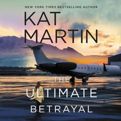 The Ultimate Betrayal Audiobook, by Kat Martin