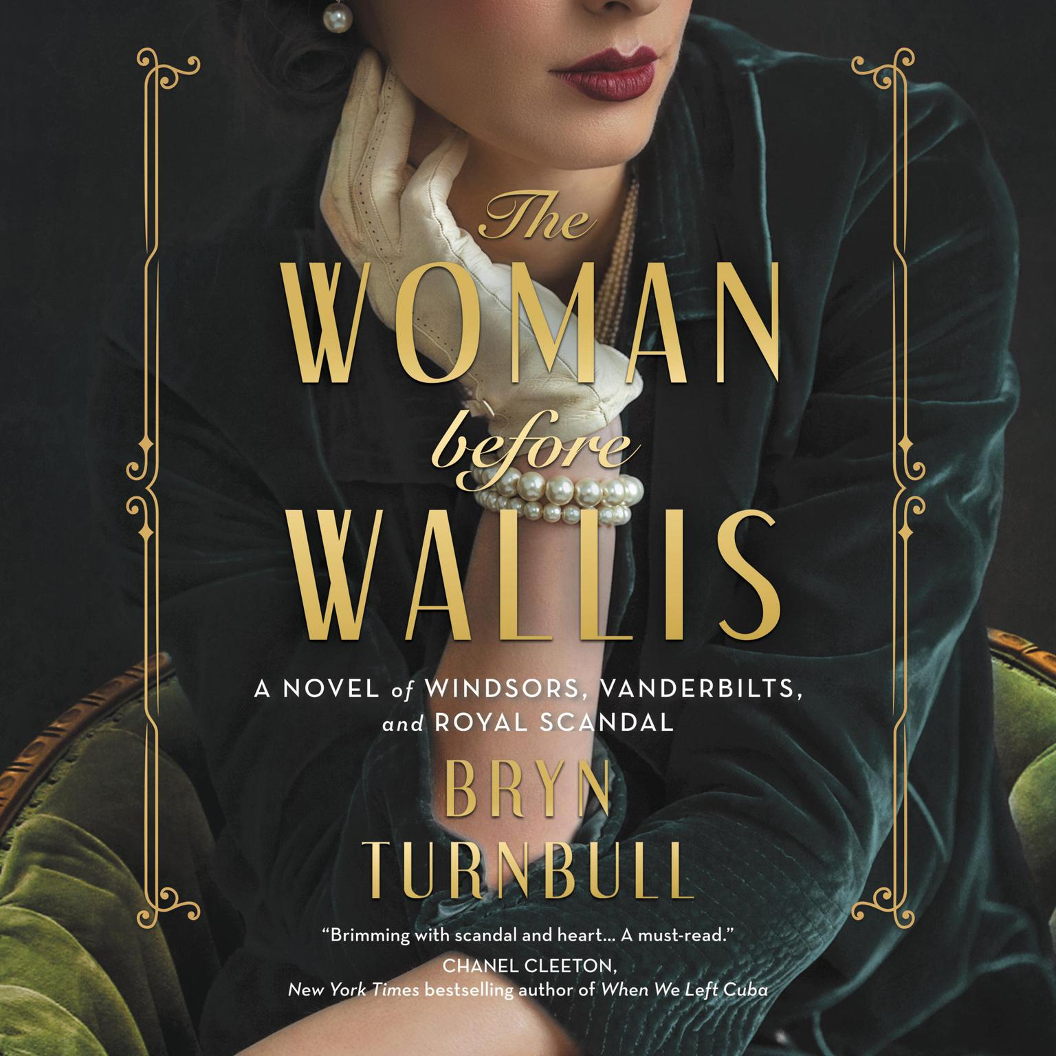 The Woman Before Wallis: A Novel of Windsors, Vanderbilts, and Royal Scandal Audiobook, by Bryn Turnbull