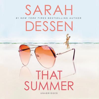 That Summer Audiobook, by Sarah Dessen
