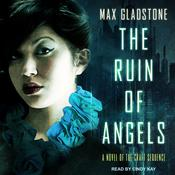 The Ruin of Angels Audiobook, by Max Gladstone