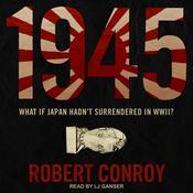 1945: A Novel Audiobook, by Robert Conroy