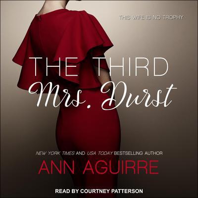 The Third Mrs. Durst Audiobook, by Ann Aguirre