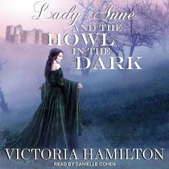 Lady Anne and the Howl in the Dark Audiobook, by Victoria Hamilton