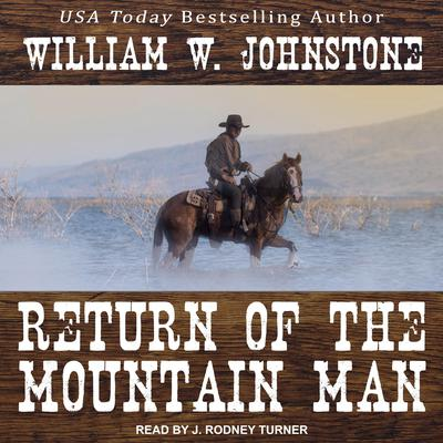 Return of the Mountain Man Audiobook, by William W. Johnstone