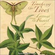 Teaching the Trees: Lessons from the Forest Audiobook, by Joan Maloof