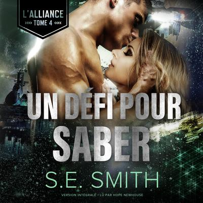 Un Défi pour Saber: L'Alliance, Tome 4 Audiobook, by S.E. Smith