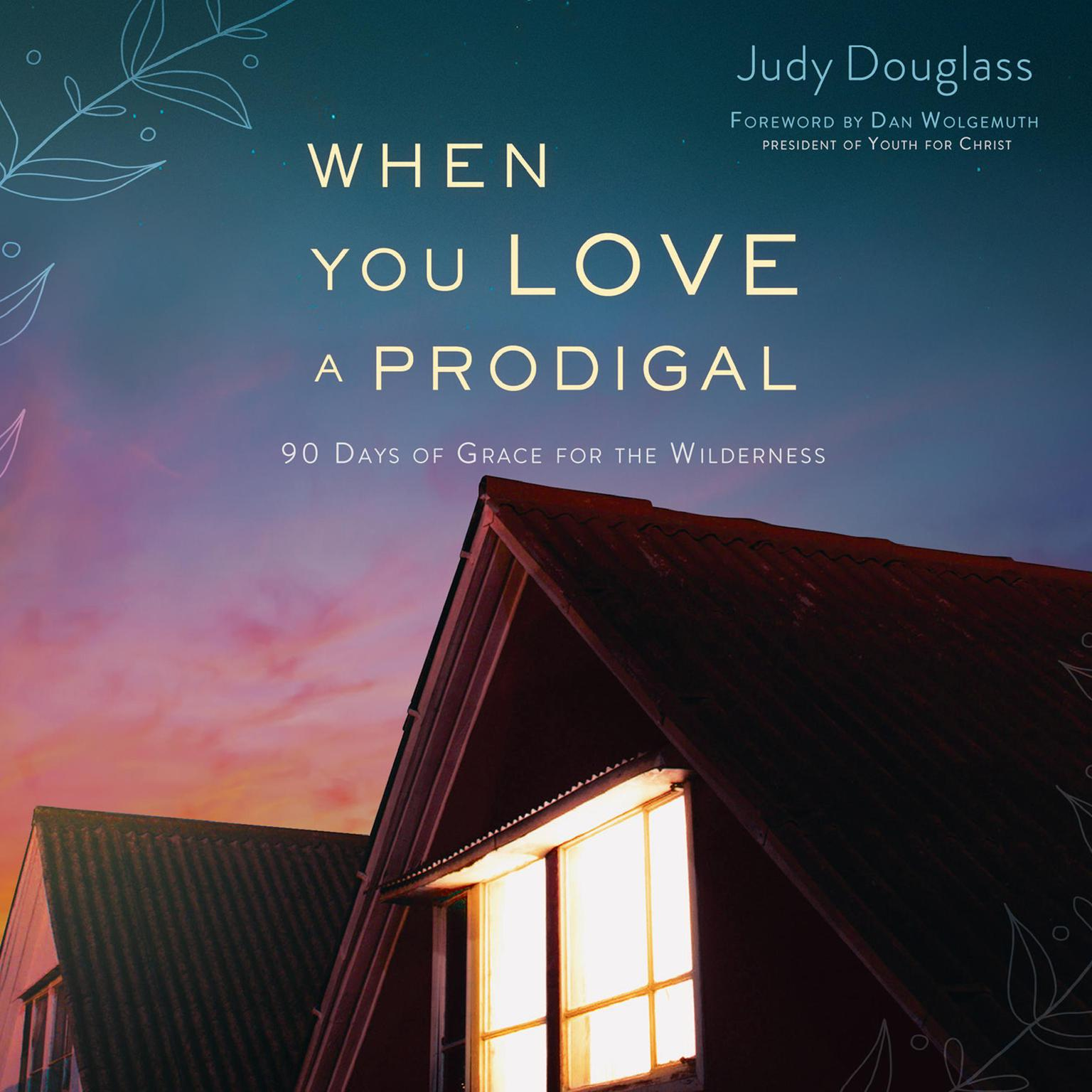 Printable When You Love a Prodigal: 90 Days of Grace for the Wilderness Audiobook Cover Art