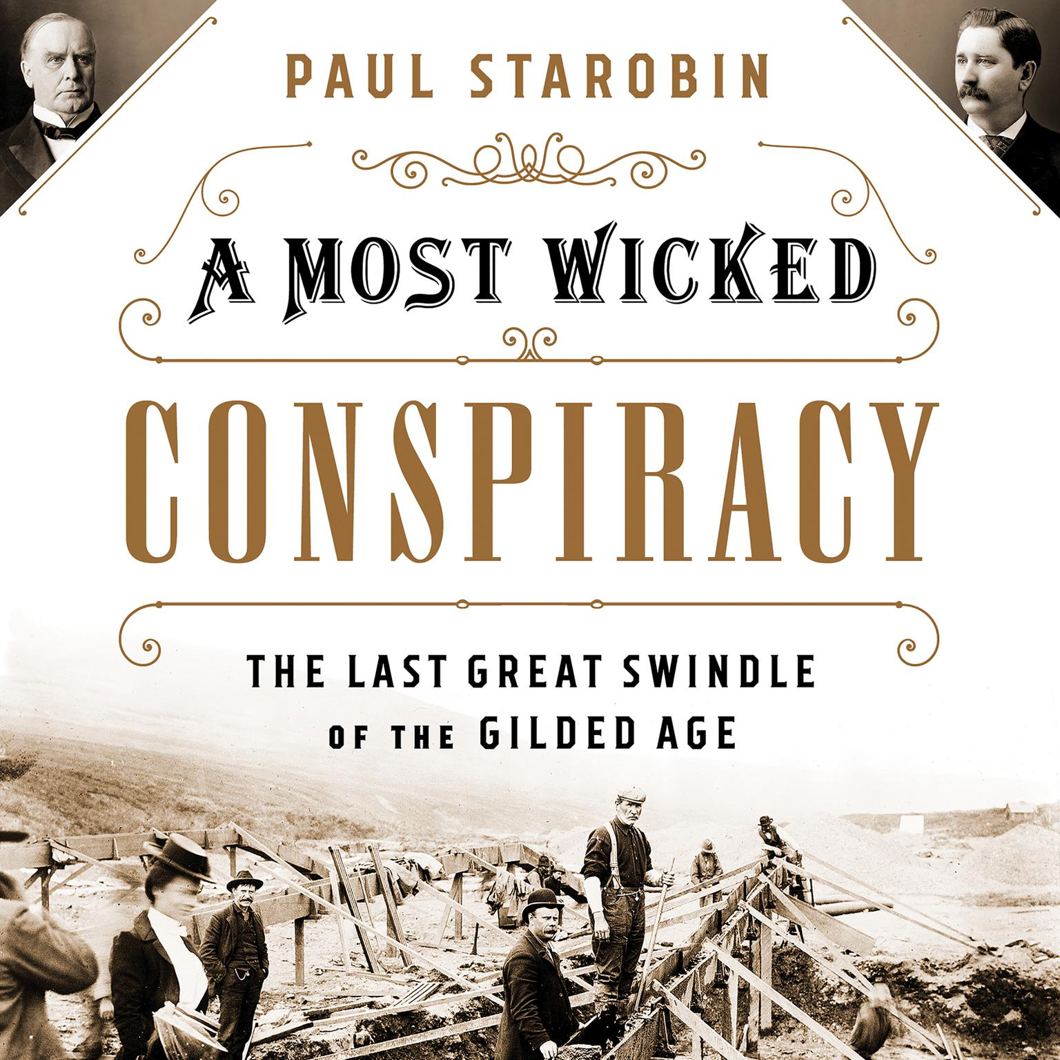 A Most Wicked Conspiracy: The Last Great Swindle of the Gilded Age Audiobook, by Paul Starobin