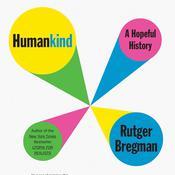 Humankind: A Hopeful History Audiobook, by Rutger Bregman