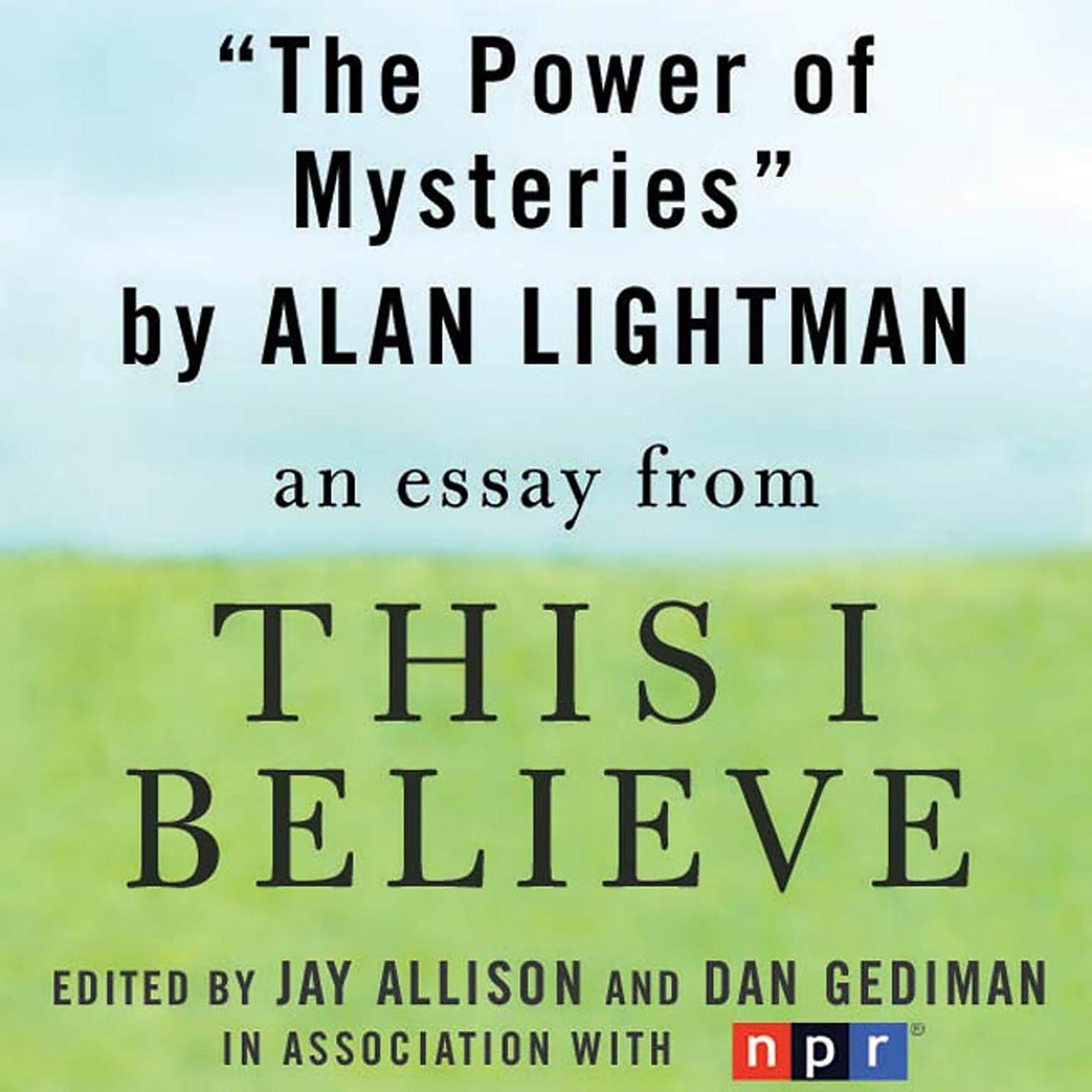 Printable The Power of Mysteries: A 'This I Believe' Essay Audiobook Cover Art