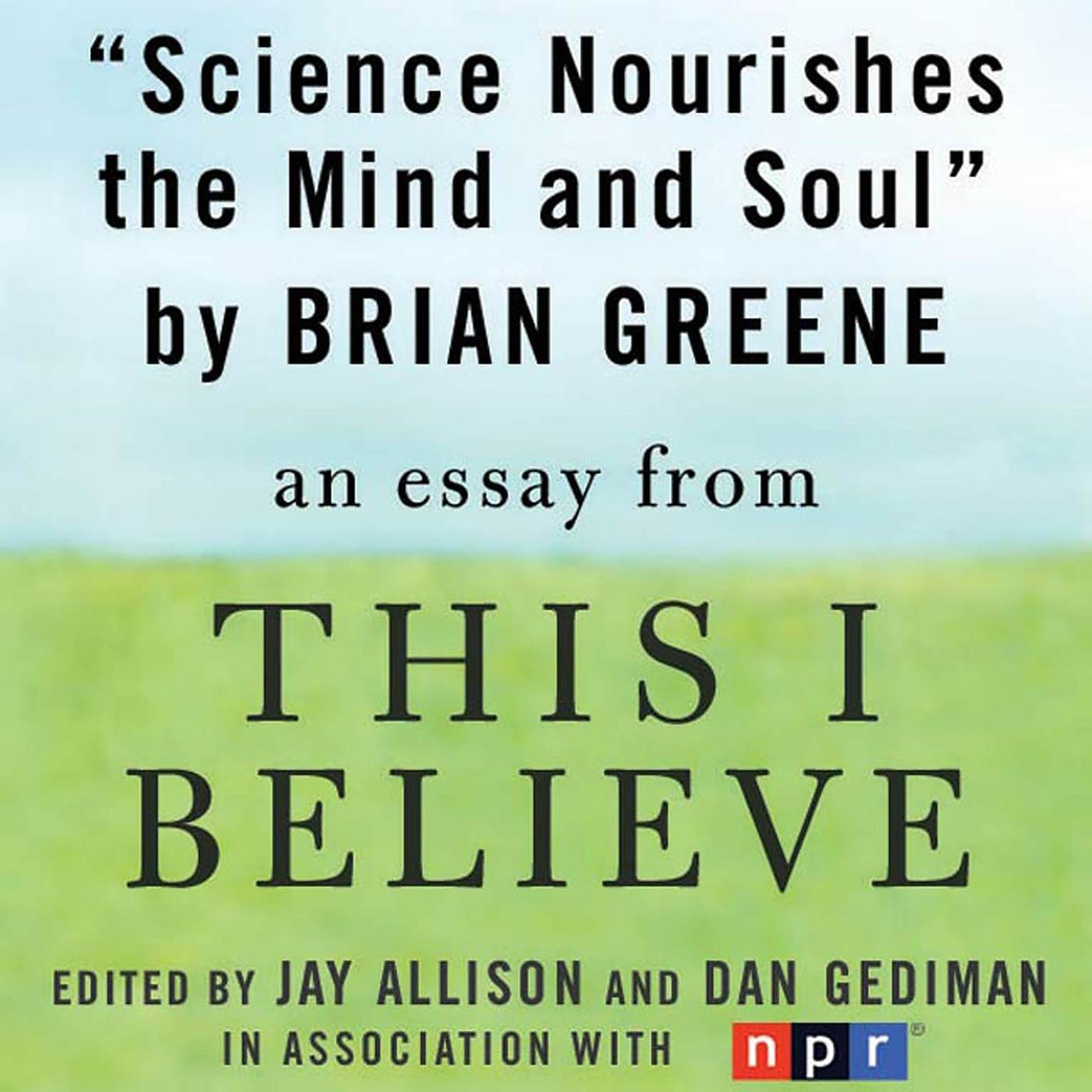 Printable Science Nourishes the Mind and Soul: An Essay from 'This I Believe' Audiobook Cover Art
