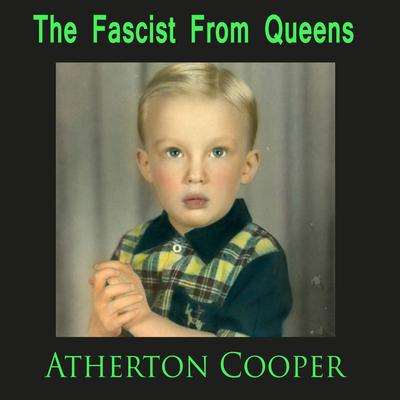 The Fascist From Queens Audiobook, by Atherton Cooper