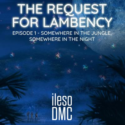 The Request for Lambency Audiobook, by ileso DMC