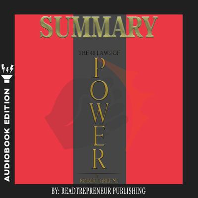 Summary of The 48 Laws of Power: by Robert Greene Audiobook, by Readtrepreneur Publishing