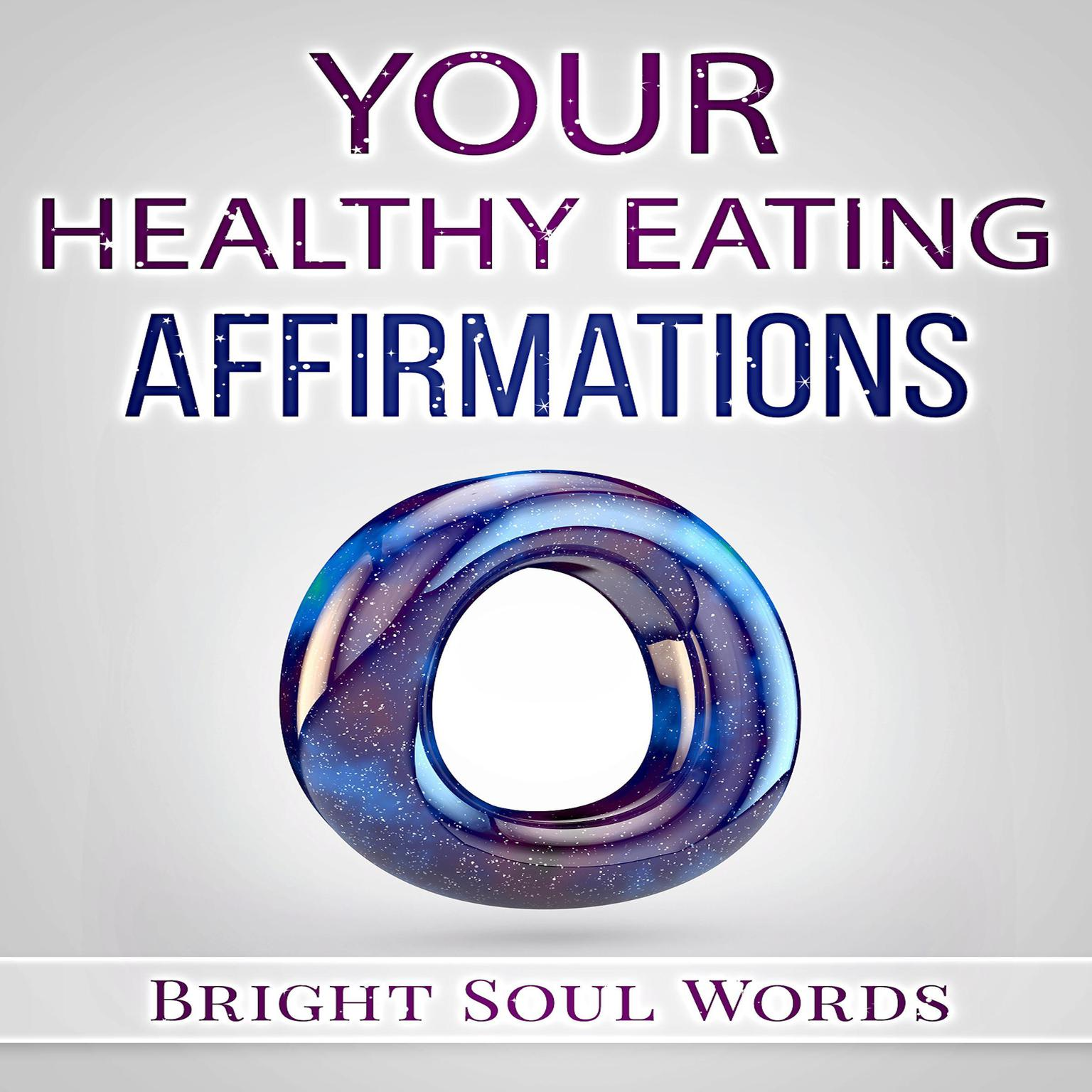 Your Healthy Eating Affirmations Audiobook, by Bright Soul Words