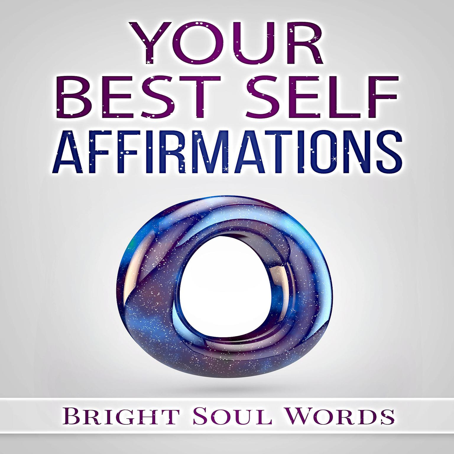 Your Best Self Affirmations Audiobook, by Bright Soul Words