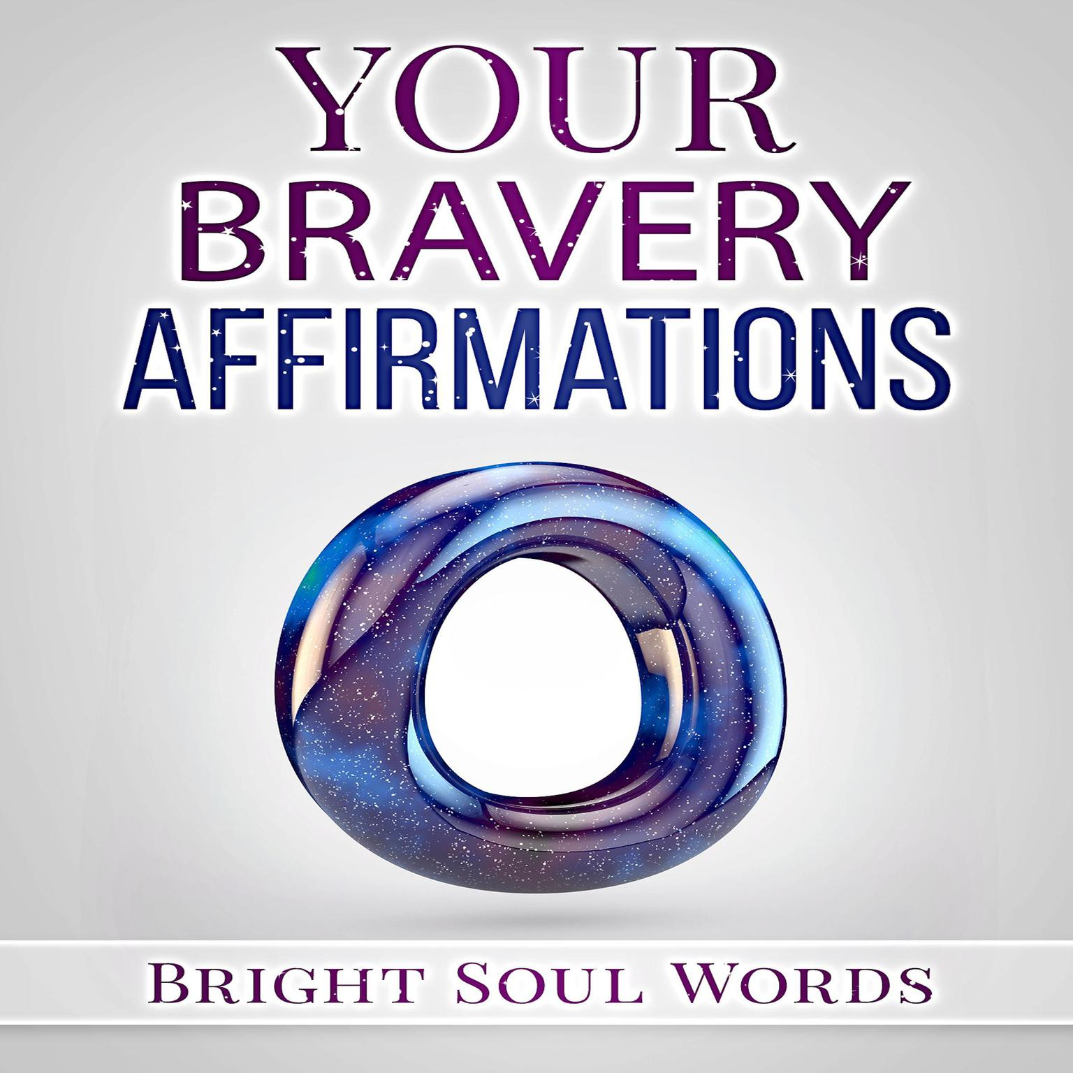Your Bravery Affirmations Audiobook, by Bright Soul Words