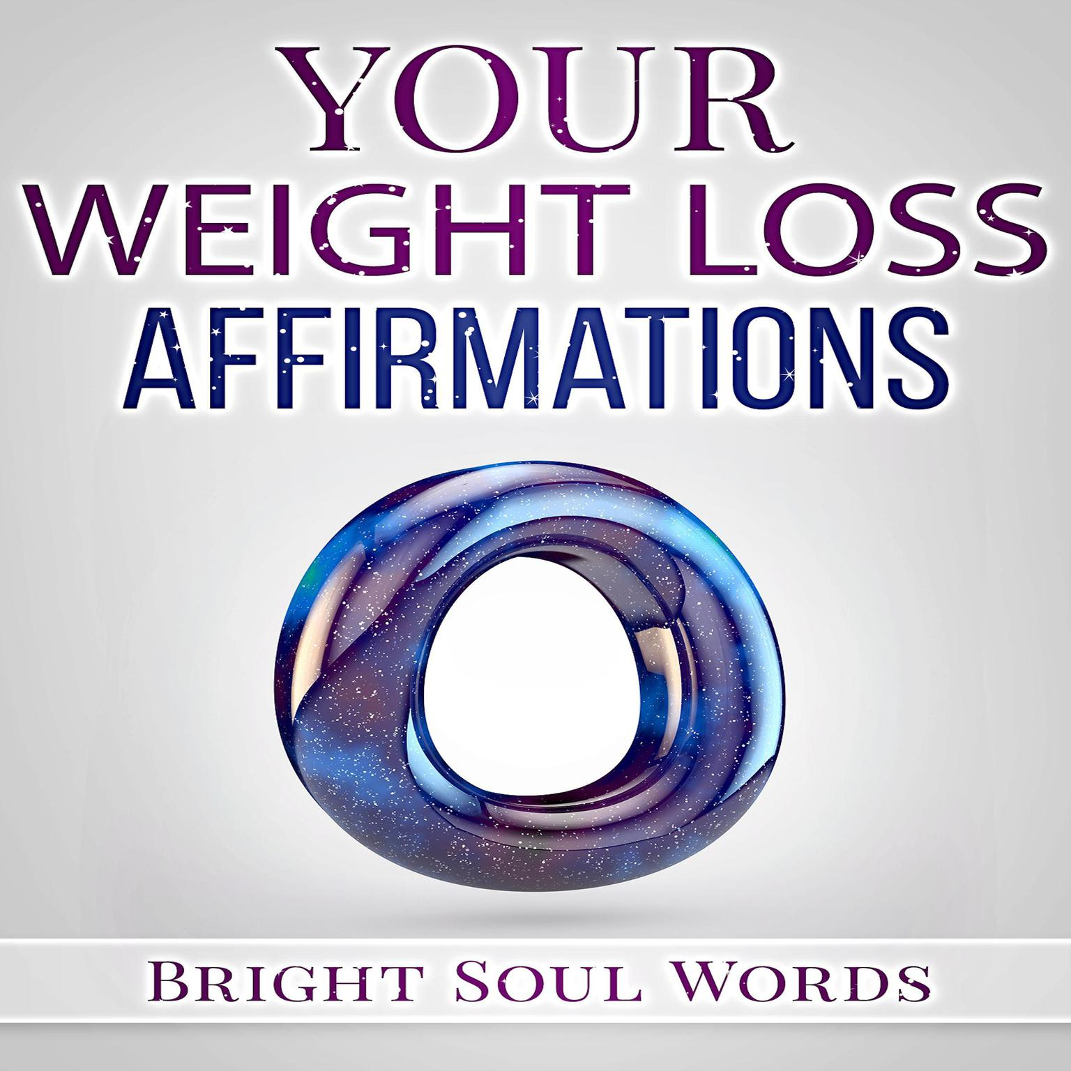 Your Weight Loss Affirmations Audiobook, by Bright Soul Words