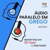 Áudio Paralelo em Grego - Aprender Grego com 501 Frases em Áudio Paralelo - Volume 1