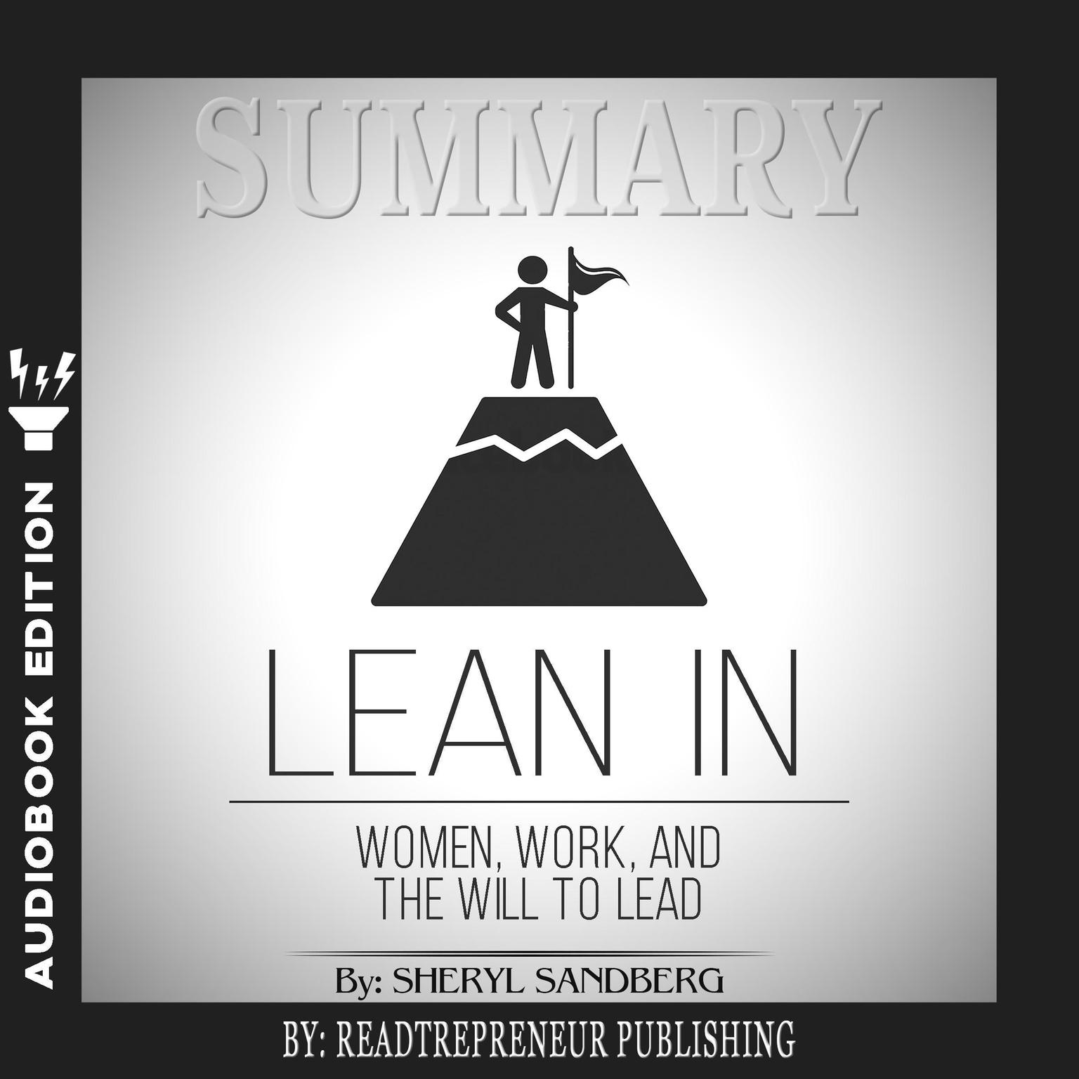 Printable Summary of Lean In: Women, Work, and the Will to Lead by Sheryl Sandberg Audiobook Cover Art