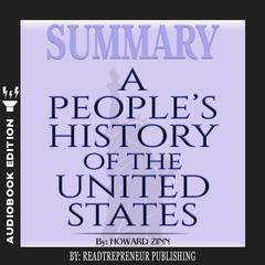 Summary of A People's History of the United States by Howard Zinn Audiobook, by Readtrepreneur Publishing