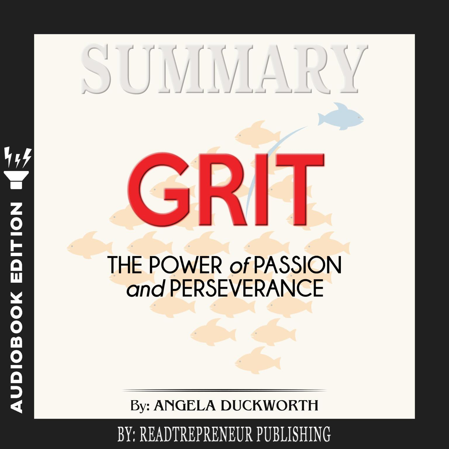 Printable Summary of Grit: The Power of Passion and Perseverance by Angela Duckworth Audiobook Cover Art