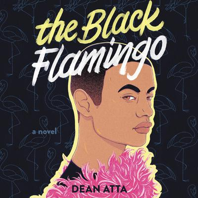 The Black Flamingo Audiobook, by Dean Atta