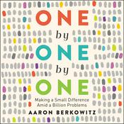 One by One by One: Making a Small Difference Amid a Billion Problems Audiobook, by Aaron Berkowitz