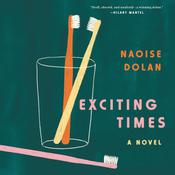 Exciting Times: A Novel Audiobook, by Naoise Dolan