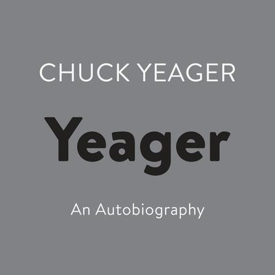 Yeager: An Autobiography Audiobook, by Chuck Yeager