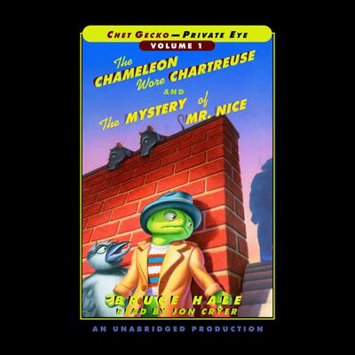 Chet Gecko, Private Eye Volume 1: The Chameleon Wore Chartreuse; The Mystery of Mr. Nice Audiobook, by Bruce Hale