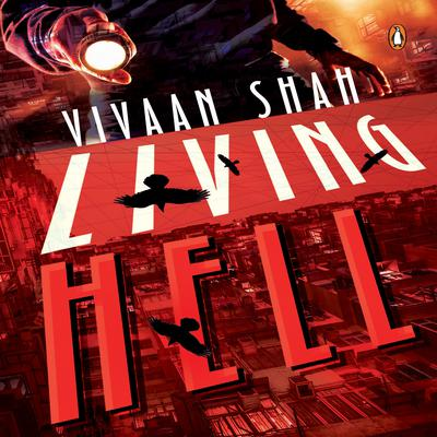 Living Hell Audiobook, by Vivaan Shah