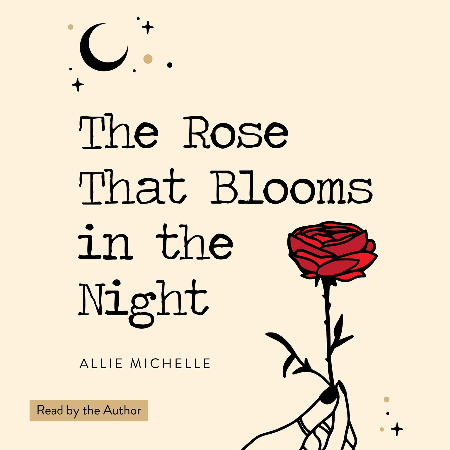 The Rose That Blooms in the Night Audiobook, by Allie Michelle